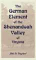 The German Element of the Shenandoah Valley of Virginia / by John Walter Wayland