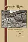 Spessart roots : A History of the People of a German Forest / by Mary E. Wuest